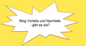 blog vorteile und nachteile - gibt-es-sie-internetblogger-de