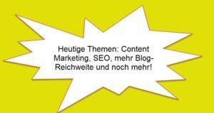 heutige-blog-themen-content-marketing-blog-reichweite-und-co-internetblogger-de