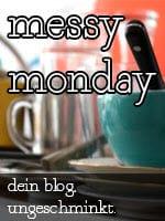 Messy Monday