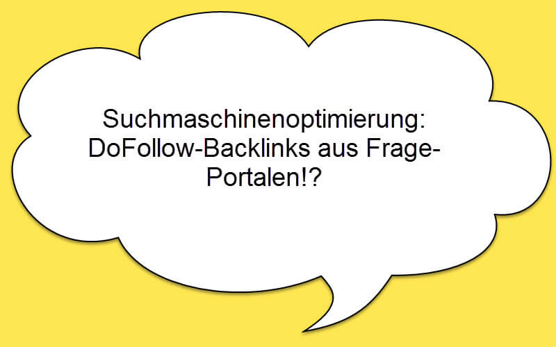 SEO: DoFollow-Backlinks von Frageportalen