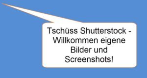 tschüss-schutterstock-willkommen-eigene-bilder-und-screenshots
