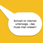 Schnell unterwegs im Internet – das sollten Sie wissen