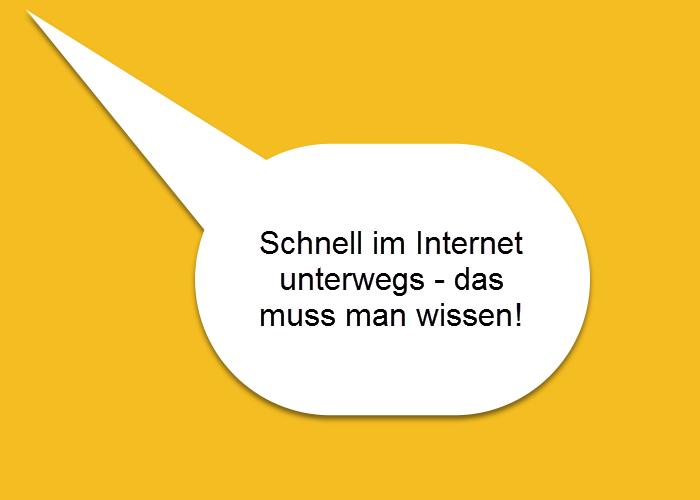 Schnell unterwegs im Internet - das sollten Sie wissen