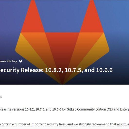 Gitlab Server v10.8.2 Sicherheitsupdate draussen - dringend updaten!